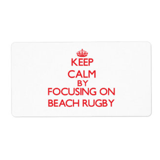 Keep calm by focusing on on Beach Rugby Shipping Label