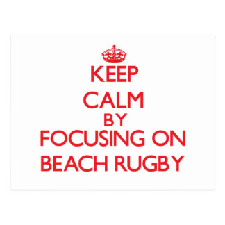 Keep calm by focusing on on Beach Rugby Postcard