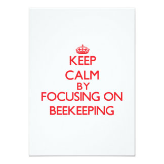 """Keep calm by focusing on on Beekeeping 5"""" X 7"""" Invitation Card"""