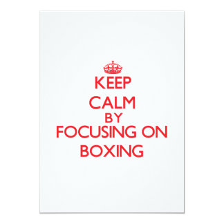 Keep calm by focusing on on Boxing 5x7 Paper Invitation Card
