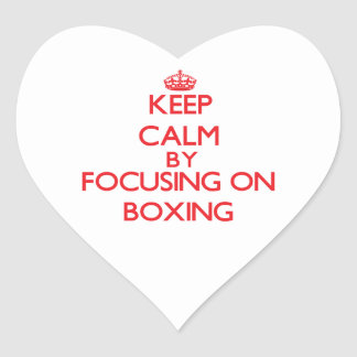 Keep calm by focusing on on Boxing Stickers