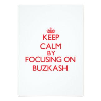 "Keep calm by focusing on on Buzkashi 5"" X 7"" Invitation Card"