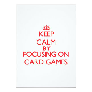Keep calm by focusing on on Card Games