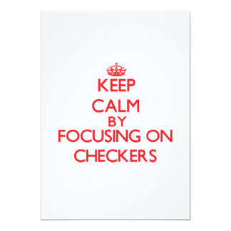 Keep calm by focusing on on Checkers 5x7 Paper Invitation Card