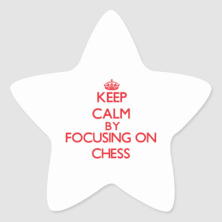 Keep calm by focusing on on Chess Star Stickers