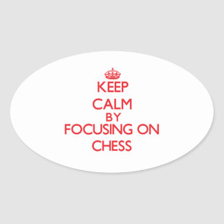 Keep calm by focusing on on Chess Oval Stickers