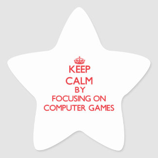 Keep calm by focusing on on Computer Games Sticker