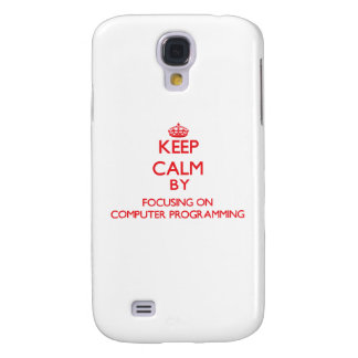 Keep calm by focusing on on Computer Programming Samsung Galaxy S4 Covers