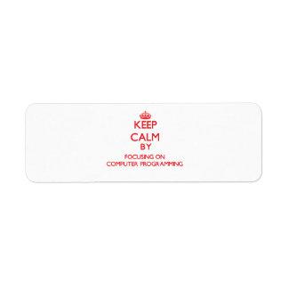 Keep calm by focusing on on Computer Programming Custom Return Address Labels