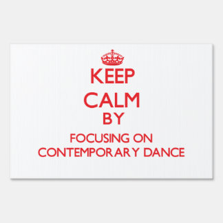 Keep calm by focusing on on Contemporary Dance Signs