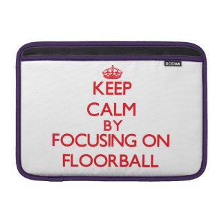 Keep calm by focusing on on Floorball Sleeve For MacBook Air