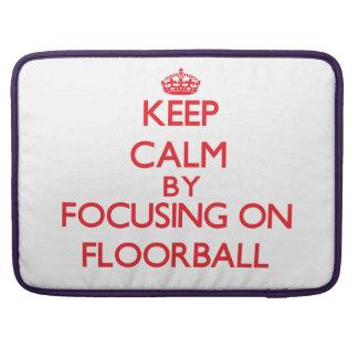 Keep calm by focusing on on Floorball MacBook Pro Sleeves