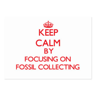 Keep calm by focusing on on Fossil Collecting Business Cards