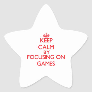 Keep calm by focusing on on Games Star Sticker