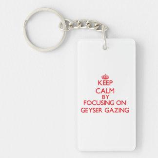 Keep calm by focusing on on Geyser Gazing Double-Sided Rectangular Acrylic Keychain