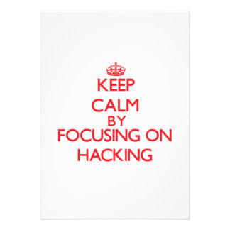 Keep calm by focusing on on Hacking Card