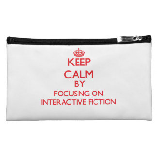 Keep calm by focusing on on Interactive Fiction Cosmetic Bag
