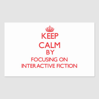 Keep calm by focusing on on Interactive Fiction Stickers