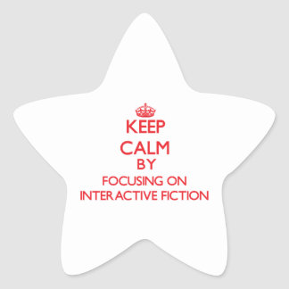 Keep calm by focusing on on Interactive Fiction Star Stickers