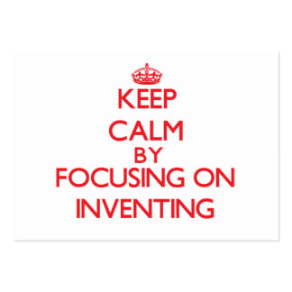 Keep calm by focusing on on Inventing Business Card