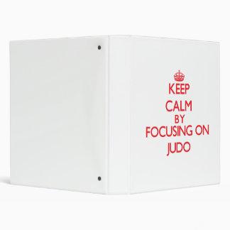 Keep calm by focusing on on Judo Vinyl Binder