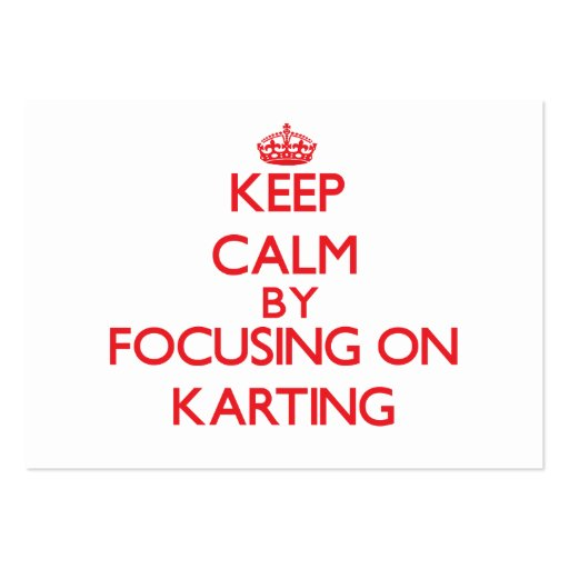Keep calm by focusing on on Karting Business Card Templates