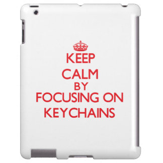 Keep calm by focusing on on Keychains