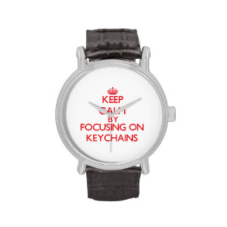 Keep calm by focusing on on Keychains Wristwatches