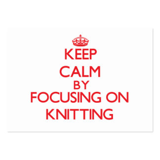 Keep calm by focusing on on Knitting Large Business Cards (Pack Of 100)