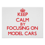 Keep calm by focusing on on Model Cars Poster