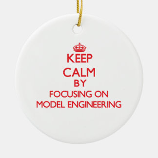 Keep calm by focusing on on Model Engineering Christmas Tree Ornament