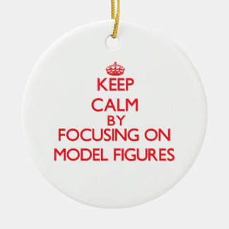 Keep calm by focusing on on Model Figures Christmas Tree Ornament