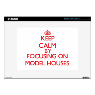 Keep calm by focusing on on Model Houses Large Netbook Skins