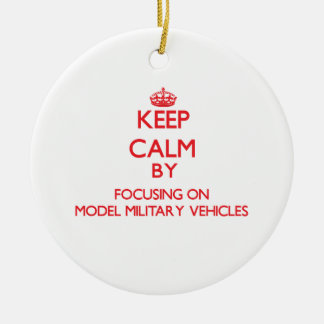 Keep calm by focusing on on Model Military Vehicle Christmas Ornaments