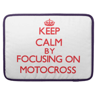 Keep calm by focusing on on Motocross Sleeve For MacBooks