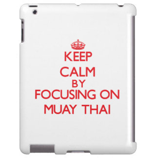 Keep calm by focusing on on Muay Thai