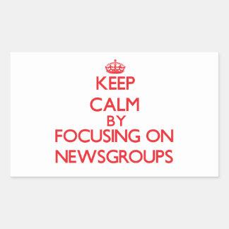 Keep calm by focusing on on Newsgroups Rectangular Sticker