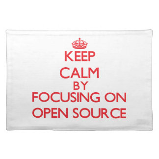 Keep calm by focusing on on Open Source Place Mat