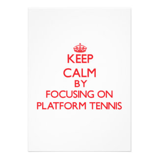 Keep calm by focusing on on Platform Tennis Personalized Announcements