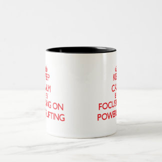 Keep calm by focusing on on Powerlifting Mug