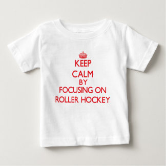 Keep calm by focusing on on Roller Hockey Baby T-Shirt