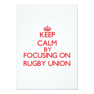 Keep calm by focusing on on Rugby Union 5x7 Paper Invitation Card