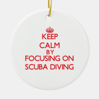 Keep calm by focusing on on Scuba Diving Double-Sided Ceramic Round Christmas Ornament