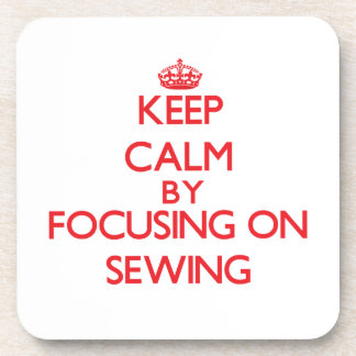 Keep calm by focusing on on Sewing Beverage Coasters