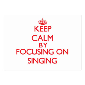 Keep calm by focusing on on Singing Large Business Cards (Pack Of 100)