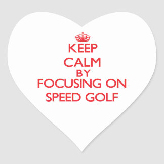 Keep calm by focusing on on Speed Golf Heart Stickers