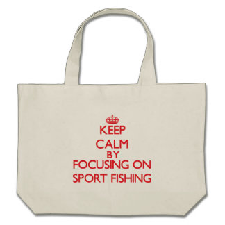 Keep calm by focusing on on Sport Fishing Tote Bag
