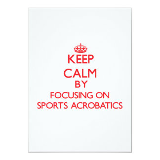 Keep calm by focusing on on Sports Acrobatics Invitation