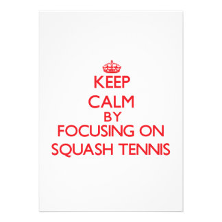 Keep calm by focusing on on Squash Tennis Personalized Announcement