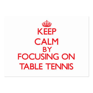 Keep calm by focusing on on Table Tennis Large Business Cards (Pack Of 100)